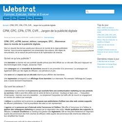 CPM, CPC, CPA, CTR, CVR... Jargon de la publicité digitale