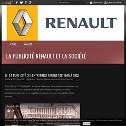 II - La publicité de l'entreprise Renault de 1945 à 1973 - La publicité Renault et la société