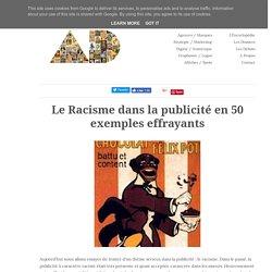 Le Racisme dans la publicité en 50 exemples effrayants