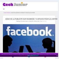 Assez de la publicité sur Facebook ? 4 astuces pour la limiter