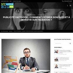 Publicité Facebook: Comment estimer votre budget Facebook ?