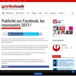 Publicité sur Facebook, les nouveautés 2013 !