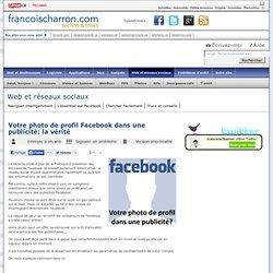 Votre photo de profil Facebook dans une publicité: la vérité