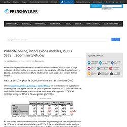 Publicité online, impressions mobiles, outils SaaS… Zoom sur 3 études