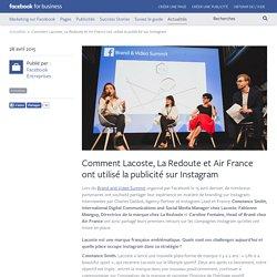 Comment Lacoste, La Redoute et Air France ont utilisé la publicité sur Instagram