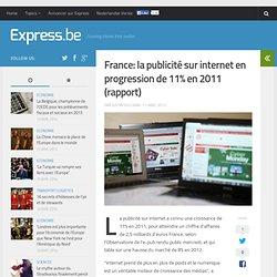 France: la publicité sur internet en progression de 11% en 2011 (rappo