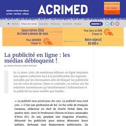 La publicité en ligne : les médias débloquent !