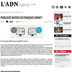 Publicité native:les Français likent ! - - L'ADN