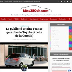La publicité origine France garantie de Toyota (+ celle de la Corolla)