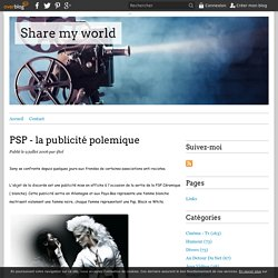 PSP - la publicité polemique - Share my world