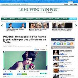 Daiporama d'UGC. Une publicité d'Air France jugée raciste par des utilisateurs de Twitter