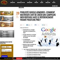 Publicité Google Adwords : Comment maitriser l'art de créer une campagne web rentable avec le référencement payant pour une PME?