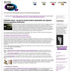 Publicité online : en quoi le brand content représente une réponse clé aux questions d'intrusion