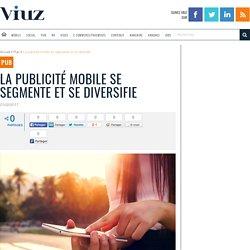 La publicité mobile se segmente et se diversifie