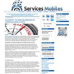 La publicité, 1er poste de dépenses en marketing mobile en 2014