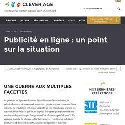 Publicité en ligne : un point sur la situation - Le blog de Clever Age