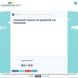 ▷ Comment réussir sa publicité sur Facebook