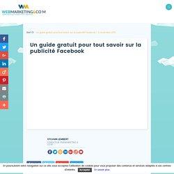 ▷ Un guide gratuit pour tout savoir sur la publicité Facebook