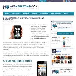 Publicité Mobile : 4 leviers webmarketing à connaître