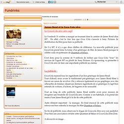 Publicités et analyses - James Bond et le… - Les differentes… - Le goût Coca-Cola - Stratégie de… - L'évolution des… - Le blog de Fundrinks