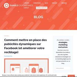 Comment mettre en place des publicités dynamiques sur Facebook