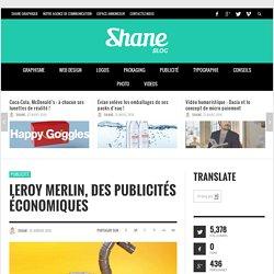 PUBLICITÉ - Leroy Merlin, des publicités économiques