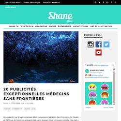 20 publicités exceptionnelles Médecins Sans Frontières – Blog Shane