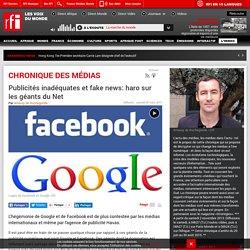 Publicités inadéquates et fake news: haro sur les géants du Net