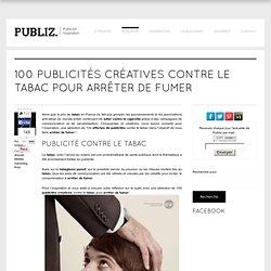 100 publicités créatives contre le tabac pour arrêter de fumer