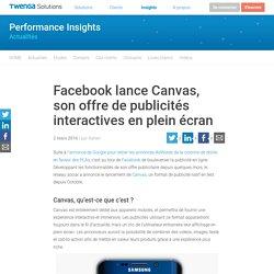 Facebook lance Canvas, son offre de publicités interactives en plein écran