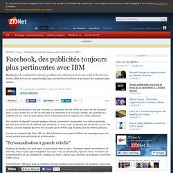 Facebook, des publicités toujours plus pertinentes avec IBM