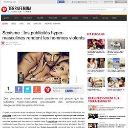 Sexisme : les publicités hyper-masculines rendent les hommes violents
