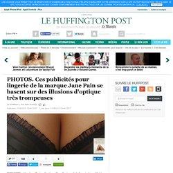 Ces publicités pour lingerie de la marque Jane Pain se basent sur des illusions d'optique très trompeuses