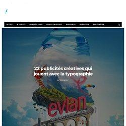 22 publicités créatives qui jouent avec la typographie - Dans Ta Pub