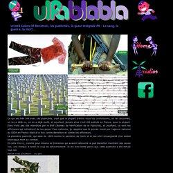 United Colors Of Benetton, les publicités, la quasi intégrale #5 - Le sang, la guerre, la mort... - ulfablabla