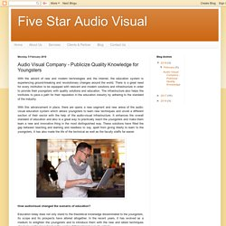 Five Star Audio Visual: Audio Visual Company - Publicize Quality Knowledge for Youngsters