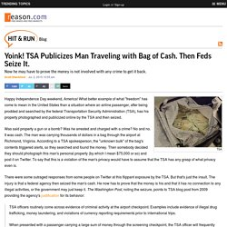 Yoink! TSA Publicizes Man Traveling with Bag of Cash. Then Feds Seize It.