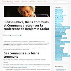 Biens Publics, Biens Communs et Communs : retour sur la conférence de Benjamin Coriat !