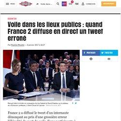 Voile dans les lieux publics: quand France 2 diffuse en direct un tweet erroné