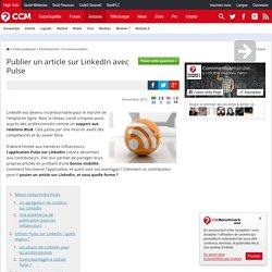 Publier un article sur LinkedIn avec Pulse