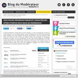Vous pouvez désormais publier (et consulter) des offres d'emploi sur le Blog du Modérateur !