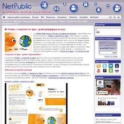 Publier, s'exprimer en ligne : guide pédagogique et quiz