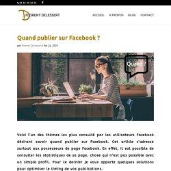 Quand publier sur Facebook ? - Cet article vous révèle les bons moments !