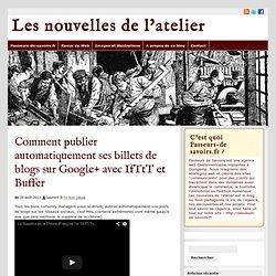 Publier ses post de blog sur Google+ avec Buffer et IfTTT