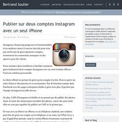 Publier sur deux comptes Instagram avec un seul iPhone