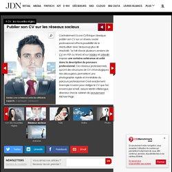 Publier son CV sur les réseaux sociaux : CV : les nouvelles règles