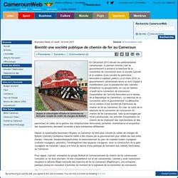Bientôt une société publique de chemin de fer au Cameroun