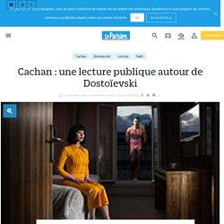 Cachan : une lecture publique autour de Dostoïevski - Le Parisien