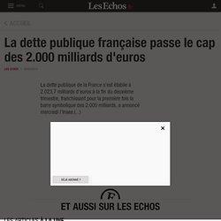 La dette publique française passe le cap des 2.000 milliards d'euros - Les Echos