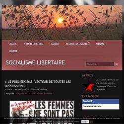 ★ Le publisexisme, vecteur de toutes les oppressions - Socialisme libertaire